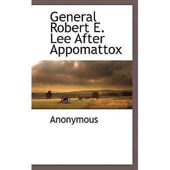 Général Robert E. Lee après Appomattox par anonyme &.