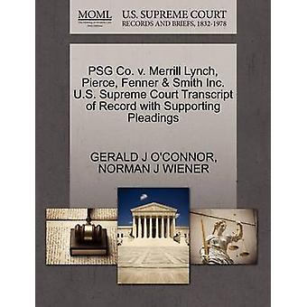 PSG Co. v. Merrill Lynch Pierce Fenner  Smith Inc. U.S. Supreme Court Transcript of Record with Supporting Pleadings by OCONNOR & GERALD J
