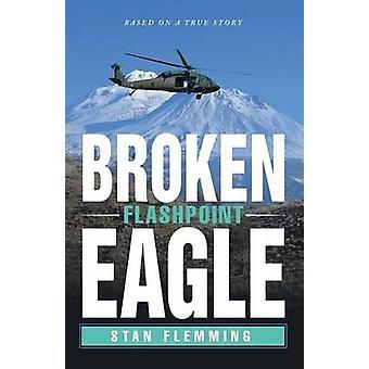 Broken Eagle Flashpoint by Flemming & Stan