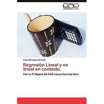 Regresion y Lineal aucun Lineal En Contexto. par L. Pez Zamudio & Armando