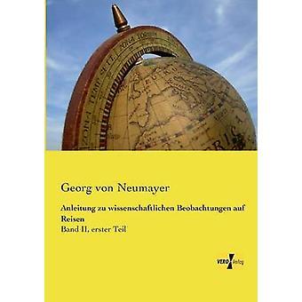 Anleitung zu wissenschaftlichen Beobachtungen auf Reisen av Neumayer & Georg von