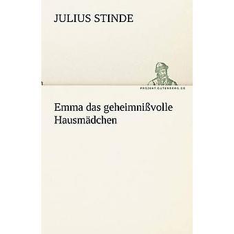 Emma Das Geheimnissvolle Hausmadchen von Stinde & Julius
