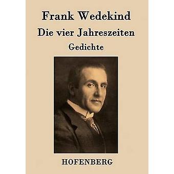 Die vier Jahreszeiten de Frank Wedekind