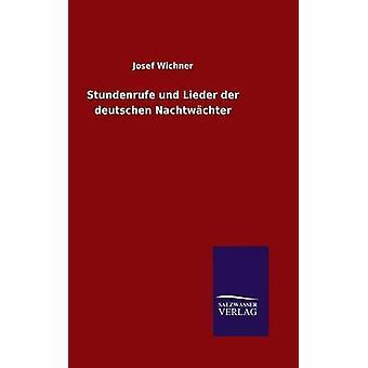 Stundenrufe Und Lieder der Deutschen Nachtwchter von & Josef Wichner