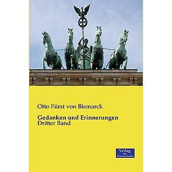Gedanken und Erinnerungen by Bismarck & Otto Frst von