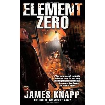 Element Zero by James Knapp - 9780451463920 Book
