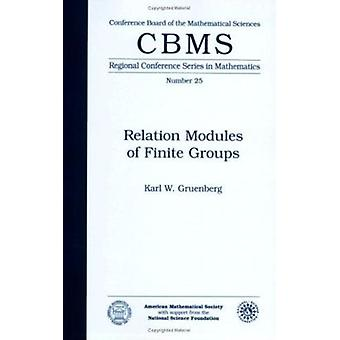 Relation Modules of Finite Groups by Karl W. Gruenberg - 978082181675