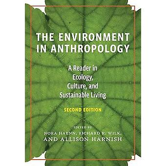 The Environment in Anthropology - A Reader in Ecology - Culture - and