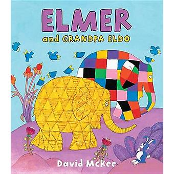 Elmer and Grandpa Eldo by David McKee - David McKee - 9781512405699 B