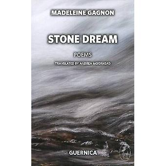 Stone Dream by Madeleine Gagnon - Andrea Moorhead - 9781550713183 Book
