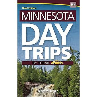 Minnesota Day Trips by Theme (3rd Revised edition) by Mary M. Bauer -