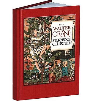 The Walter Crane Storybook Collection by Walter Crane - 9781606601143