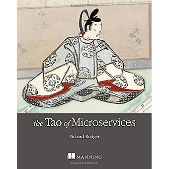 The Tao of Microservices by Richard Rodger - 9781617293146 Book