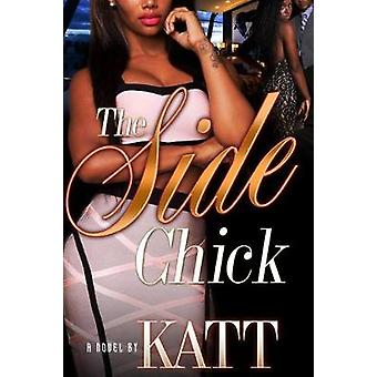 The Side Chick by Katt - 9781622864829 Book