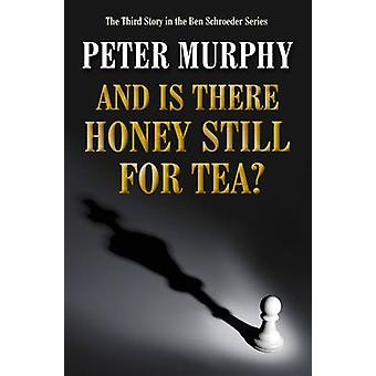And is There Still Honey for Tea? by Peter Murphy - 9781843444015 Book