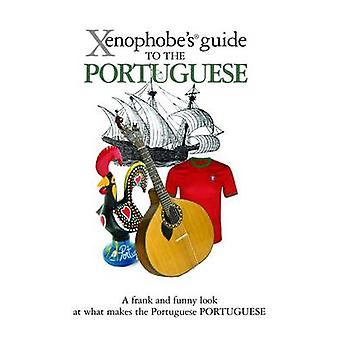 The Xenophobe's Guide to the Portuguese (New edition) by Matthew Hanc