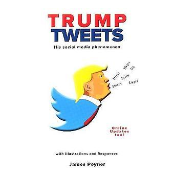 Trump Tweets - Collected Gems by James Poyner - 9781925265934 Book