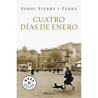 Cuatro Dias de Enero by Jordi Sierra I Fabra - 9788483469019 Book
