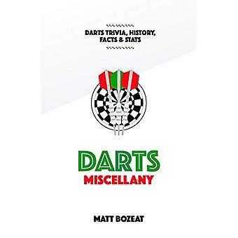 Darts Miscellany: Historry, Facts & Figures from Every Day of the Year