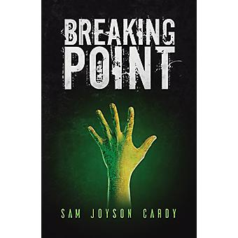 Breaking Point by Sam Joyson-Cardy - 9781786290038 Book