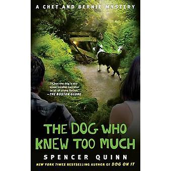The Dog Who Knew Too Much by Spencer Quinn - 9781439157107 Book