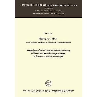 Testfadenmesstechnik Zur Indirekten Ermittlung Wahrend der Verarbeitungsprozesse Auftretender Fadenspannungen av stein & Herbert