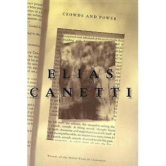 Crowds and Power by Professor Elias Canetti - Carol Stewart - 9780374