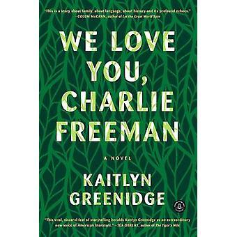 We Love You - Charlie Freeman by Kaitlyn Greenidge - 9781616206444 Bo