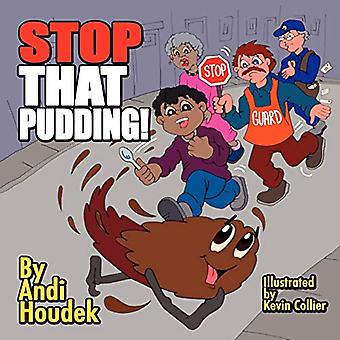 Stop That Pudding!