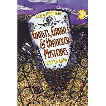 Green Mountain Ghosts, Ghouls & Unsolved Mysteries (Paper Only)