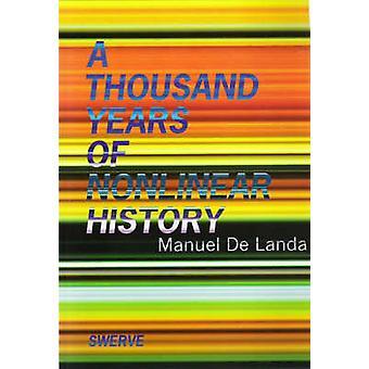 A Thousand Years of Nonlinear History by Manuel de Landa - 9780942299