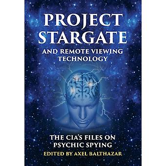 Project Stargate and Remote Viewing Technology by Axel Balthazar
