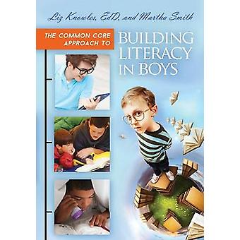 The Common Core Approach to Building Literacy in Boys (annotated edit