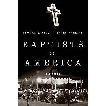Baptistit Amerikka - historia, jonka Thomas S. Kidd - Barry Hankins - 97