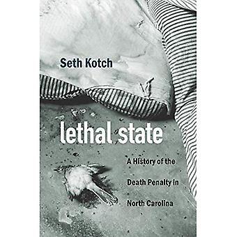 Tappava tila: Historia kuolemanrangaistuksen Pohjois-Carolinassa (oikeus, valta ja politiikka)