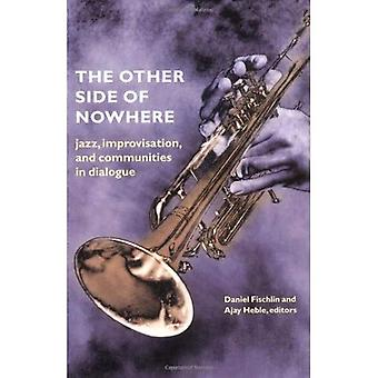 De andere kant van nergens: Jazz, improvisatie en gemeenschappen in dialoog (muziek/cultuur)