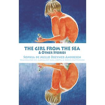 The Girl from the Sea and other stories by Sophia de Mello Breyner Andresen & Translated by Margaret Jull Costa & Translated by Robin Patterson