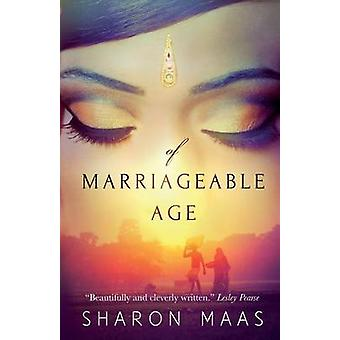 Of Marriageable Age by Maas & Sharon