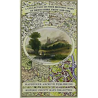 Collection of Four Historic� Maps of Derbyshire from 1610-1836 (Historic Counties� Maps Collection)