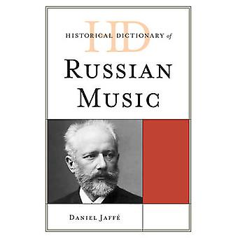 Historical Dictionary of Russian Music by Jaffe & Daniel