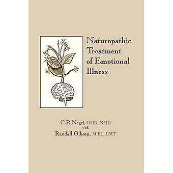 Naturopathic Treatment of Emotional Illness by Negri OMD NMD & C. P.