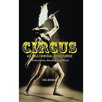 Circus as Multimodal Discourse by Bouissac & Paul