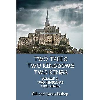 Two Trees Two Kingdoms Two Kings Vol 2 Two Kingdoms Two Kings by Bishop & Bill