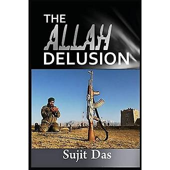 The Allah Delusion by Das & Sujit