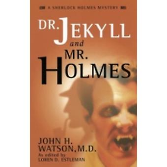 Dr. Jekyll and Mr. Holmes by Estleman & Loren D.