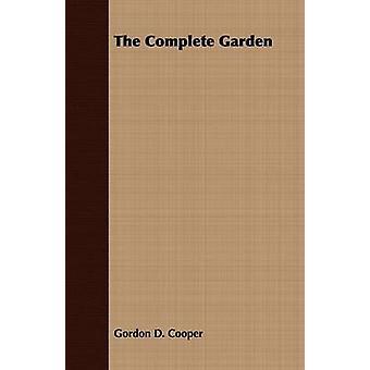 The Complete Garden by Cooper & Gordon D.