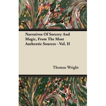 Narratives Of Sorcery And Magic From The Most Authentic Sources  Vol. II by Wright & Thomas