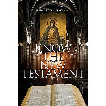 Know the New Testament by Swan & Terry W.