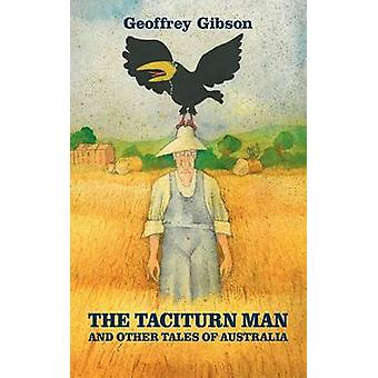 The Taciturn Man And Other Tales of Australia by Gibson & Geoffrey