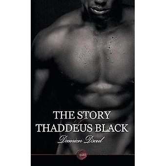 The Story of Thaddeus Black by Dsoul & Damien